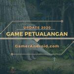 Game Petualangan Android Offline Terbaik