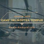 Game Helikopter Tempur Offline Android Terbaik