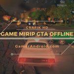 Game Mirip GTA Offline Ukuran Kecil Android