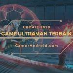 Game Ultraman Android Offline Terbaik