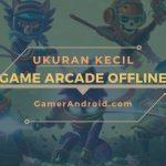Game Arcade Offline Android Terbaik