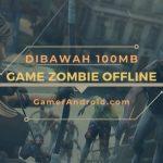 Game Zombie Android Offline Ukuran Kecil Terbaik