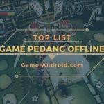 Game Pedang Offline Terbaik Android