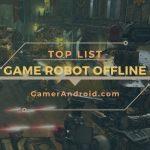 Game Robot Offline Terbaik Android