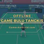 Game Bulu Tangkis Offline Android Terbaik