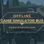 Game Bus Simulator Offline Android Terbaik