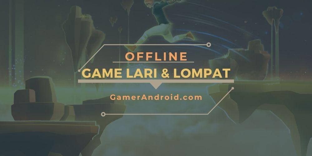 Game Lari Lari dan Melompat Offline Android