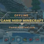 Game Mirip Minecraft Offline Android Terbaik