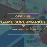 Game Supermarket Offline Android Terbaik