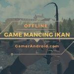Game Memancing Ikan Offline Android Terbaik