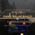 Game Balap Rally Offline Android Terbaik