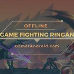Game Fighting Ukuran Kecil Android Offline