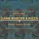 Game Memasak Burger dan Pizza Offline Android