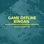 Game Offline Ringan Android Ukuran Kecil