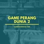 Game Perang Dunia 2 Android Offline Online
