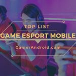Daftar Game Esport Android Mobile