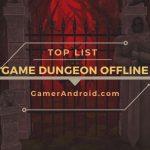 Game Dungeon Offline Android Terbaik Grafik HD
