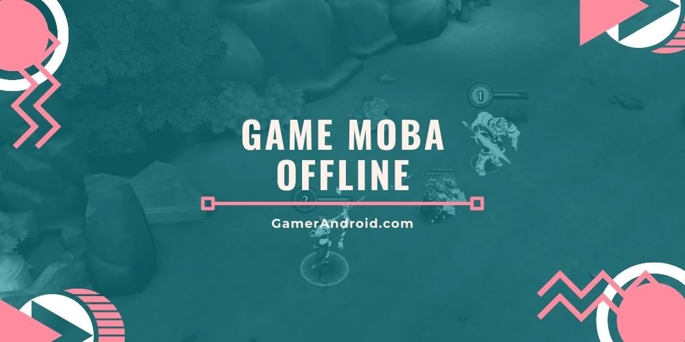 Game Moba Offline Android Ringan