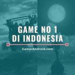 Game Nomor 1 di Indonesia Tahun 2021 Android