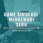 Game Simulasi Mengemudi Menyetir Mobil